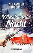 Mexikanische Nacht: Ein Dorfkrimi (Ein Fall für Leo und Samson 3)