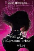 Wenn Liebe programmierbar wäre
