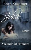 Julie: Am Ende ist Erinnern