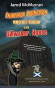 Inspektor Livingston und die Toten von Gillwater House: Ein Schottland-Krimi