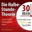 Die Halbe-Stunde-Theorie: Wie Sie alles in nur 30 Minuten pro Tag schaffen