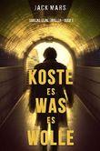 Koste Es Was Es Wolle: Ein Luke Stone Thriller—Buch 1