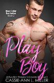Play Boy: A Bad Boy Friends-to-Lovers Romance (Blue Collar Bachelors Book 2) (English Edition)