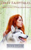 Dirty Fairytales: 7 Haselnüsse für Rotkäppchen
