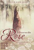 Schneeweiße Rose - Der verwunschene Prinz