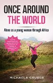 ONCE AROUND THE WORLD: Alone as a young woman through Africa