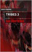 Tribes 3: Das Überleben