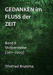 Gedanken im Fluss der Zeit: Stolpersteine (Band II: 2011-2009)