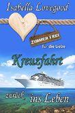 Kreuzfahrt zurück ins Leben: Sinnlicher Liebesroman (Zimmer frei für die Liebe 7)
