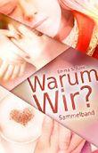 Warum Wir?: Sammelband (German Edition)