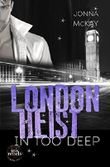 London Heist : In Too Deep (London Heist 4/5)