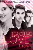 TEACH ME LOVE: twice