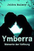 Ymberra: Momente der Hoffnung