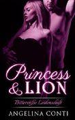 Princess & Lion: Bittersüße Leidenschaft (P&L 2)