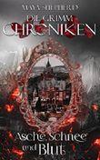 Die Grimm-Chroniken - Asche, Schnee und Blut