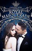 Royal Masquerade: Pflicht oder Liebe?