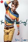 You Drive Me Crazy! (Gay Lovestorys 4)