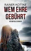 Wem Ehre gebührt: Kriminalroman (Jo Blueskohl Ostfriesland-Krimis 2)