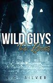 Wild Guys. The Boss
