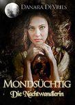 Mondsüchtig: Die Nachtwandlerin (Dark Romance Liebesroman)