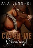 Catch me, Cowboy!: Lasso ums Herz