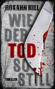 Wie der Tod so still: Thriller (Steinbach und Wagner 9)