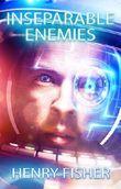 Inseparable Enemies: Unzertrennliche Feinde (Die Chronik der Wächter 1)