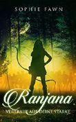 Ranjana: Vertraue auf deine Stärke