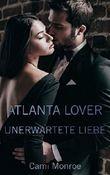 Atlanta Lover - Unerwartete Liebe (Atlanta Love Stories)