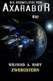 Die Raumflotte von Axarabor #10: Zwergstern