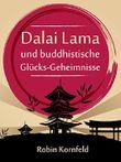 Der Dalai Lama und buddhistische Glücks-Geheimnisse