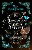 Die Sumpfloch-Saga (Sumpfloch-Saga-Sammelband 1)