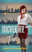 Touchfeather, Too (A Touchfeather Thriller Book 2)