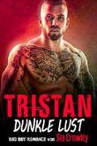 Tristan: Dunkle Lust (Bad Boy Romance 5)