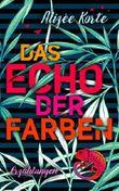 Das Echo der Farben: Erzählungen