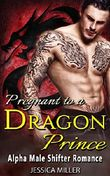 Pregnant to a Dragon Prince : Alpha Male Shifter Romance