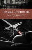 Thassas Geschichte: Schattenmächte