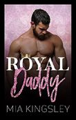 Royal Daddy (Royal Daddies 1)