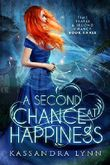 A Second Chance at Happiness (Time Travel and Second Chance Book 3)