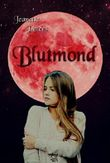 Blutmond (Colors of moonlight 1)