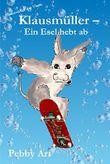 Klausmüller - Ein Esel hebt ab