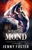Schattenmond: Paranormaler Liebesroman