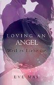Loving an Angel: Weil es Liebe ist