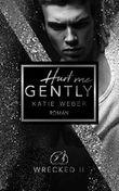 Hurt me gently (WRECKED 2)