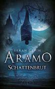 Aramo: Bd. 1: Schattenbrut