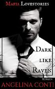 MAFIA LOVESTORIES: Dark like Raven