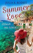 Summer Love - Urlaub ins Glück