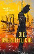 Die Unerbittliche (Heather Bishop 3)
