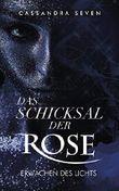 Das Schicksal der Rose: Das Erwachen des Lichts