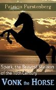 Vonk the Horse: Spark, the Bravest Stallion of the 18th Century (Africa's Bravest Creatures Book 2) (English Edition)